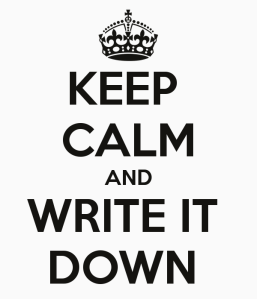 keep-calm-and-write-it-down