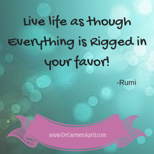 Live Life As Though Everything is Rigged in Your Favor